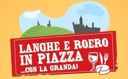 Langhe e Roero in Piazza.. con la Granda!