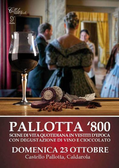 Pallotta'800 - Rievocazione storica e degustazioni