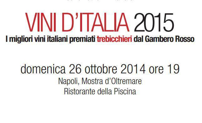 Vini d'Italia 2015 - i Tre Bicchieri del Gambero Rosso a Napoli