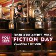 FICTION DAY  Distillerie Aperte 2017 alle Poli Distillerie